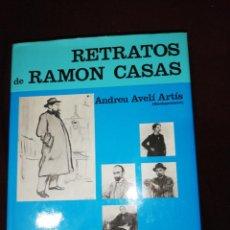 Libros de segunda mano: RETRATOS DE RAMÓN CASAS, ANDREU AVELI ARTIS. Lote 162972514