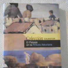 Libros de segunda mano: EL PAISAJE EN LA PINTURA ASTURIANA. COLECCION CAJASTUR. AÑO 2003. 191 PAGINAS. EN LA PAGINA INICIAL. Lote 143963890