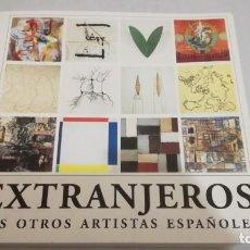Libros de segunda mano: EXTRANJEROS LOS OTROS ARTISTAS ESPAÑOLES / SEGOVIA 2002 / MUSEO ARTE COTEMPORANEO ESTEBAN VICENT. Lote 144035106
