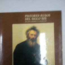 Libros de segunda mano: PINTORES RUSOS DEL SIGLO XIX DEL NEOCLASICISMO A LA REVOLUCIÓN. Lote 147090292