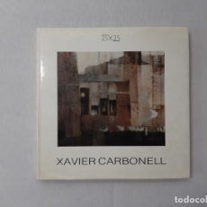 Libros de segunda mano: XAVIER CARBONELL. 25X25 - ROIG; MONTSERRAT. Lote 144234886