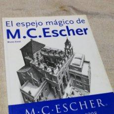 Libros de segunda mano: EL ESPEJO MÁGICO DE M.C.ESCHER (100 AÑOS 1898-1998)- BRUNO ERNST, TASCHEN.. Lote 144269502