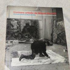 Libros de segunda mano: L'UNIVERS ARTÍSTIC DE MIQUEL BARCELÓ- CATALINA CANTATELLAS CAMPS, 2003.. Lote 144273473