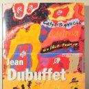 Libros de segunda mano: DUBUFFET, JEAN - DANCHIN, LAURENT - JEAN DUBUFFET - PARIS 2001 - ILUSTRADO. Lote 144327142
