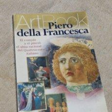 Libros de segunda mano: PIERO DELLA FRANCESCA (QUATTROCENTO ITALIANO), ARTBOOK, ELECTA BOLSILLO, 1999.. Lote 144384574