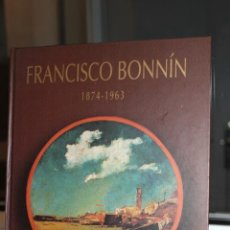 Libros de segunda mano: FRANCISCO BONNIN 1874-1963 ANTOLOGICA. CANARIAS 1998. Lote 144411554