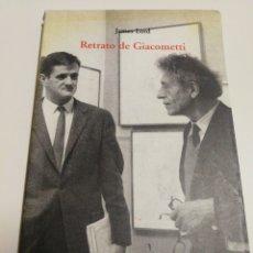 Libros de segunda mano: RETRATO DE GIACOMETTI- JAMES LORD, LA BALSA DE LA MEDUSA, 2002.. Lote 144606930