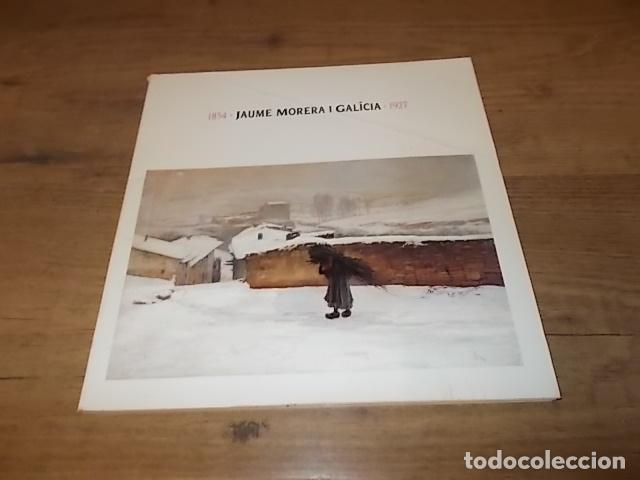 Libros de segunda mano: JAUME MORERA I GALÍCIA ( 1854 - 1927). FUNDACIÓ CAIXA PENSIONS. 1ª EDICIÓ 1985 . VEURE FOTOS. - Foto 2 - 144700382