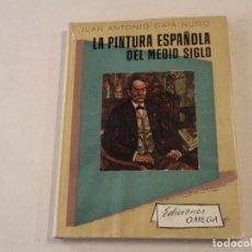 Libros de segunda mano: LA PINTURA ESPAÑOLA DEL MEDIO SIGLO - JUAN ANTONIO GAYA NUÑO - EDICIONES OMEGA. Lote 144979362