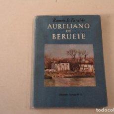 Libros de segunda mano: AURELIANO DE BERUETE - RAMÓN D. FARALDO - EDICIONES OMEGA. Lote 144982830
