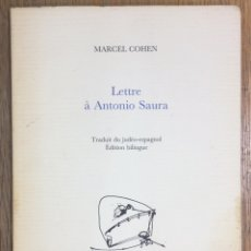 Libros de segunda mano: LIBRO LETTRE À ANTONIO SAURA - MARCEL COHEN - 1997 - DEDICATORIA FIRMA A JULIO MARURI. Lote 194946698
