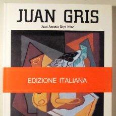 Libros de segunda mano: GRIS, JUAN - GAYA NUÑO, JOSÉ A. - JUAN GRIS - BARCELONA 1987 - MUY ILUSTRADO - TEXTO EN ITALIANO. Lote 145032073