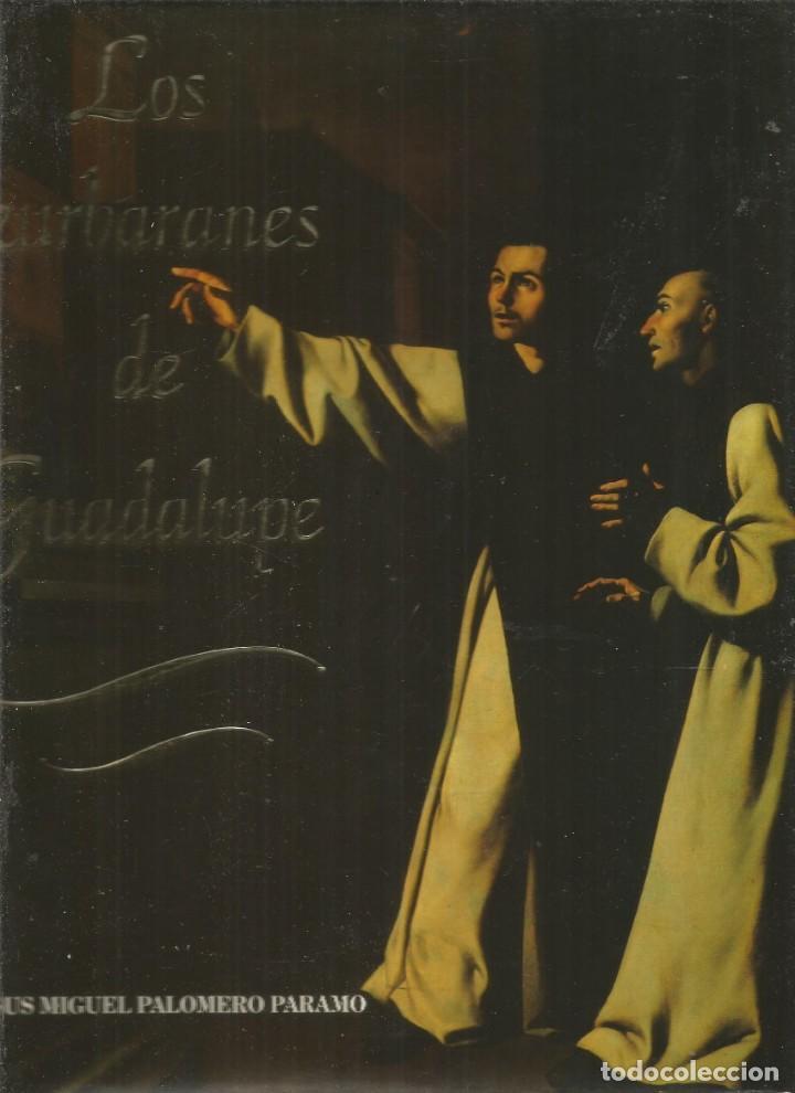 JESUS MIGUEL PALOMERO PARAMO. LOS ZURBARANES DE GUADALUPE (Libros de Segunda Mano - Bellas artes, ocio y coleccionismo - Pintura)