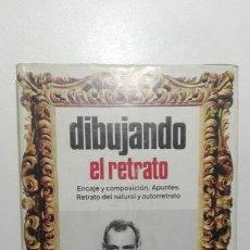 Libros de segunda mano: DIBUJANDO EL RETRATO, A. CALDERÓN, CEAC, 1ª EDICIÓN 1969. Lote 145456610