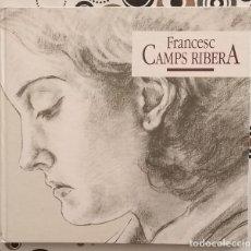 Libros de segunda mano: FRANCESC CAMPS RIBERA. 1895-1991. FUNDACIÓ CAIXA BARCELONA. FRACESC MIRALLES I JAUME SOLER. 1991. Lote 145504902