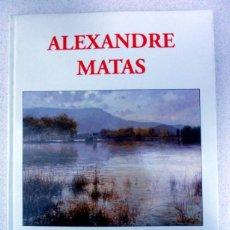Livros em segunda mão: ALEXANDRE MATAS, ARTISTAS GAL ART, J. LLOP, ARTE, OLEO.. Lote 145649058