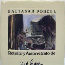 Libros de segunda mano: BALTASAR PORCEL - RETRATO Y AUTORRETRATO DE VIVES FIERRO. 1986. . Lote 145846974