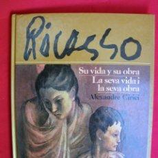 Libros de segunda mano: PICASSO SU VIDA Y SU OBRA POR ALEXANDRE CIRICI 1981. Lote 145967142