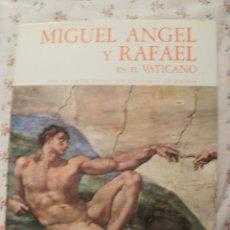 Libros de segunda mano: MIGUEL ANGEL Y RAFAL EN EL VATICANO. Lote 146030338