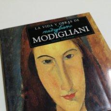 Libros de segunda mano: LA VIDA Y OBRAS DE AMEDEO MODIGLIANI- JANICE ANDERSON, EDITORIAL EL SELLO, 1998.. Lote 146128032