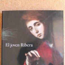 Libros de segunda mano: EL JOVEN RIBERA. EDICIÓN A CARGO DE JOSÉ MILICUA Y JAVIER PORTÚS. MADRID, MUSEO DEL PRADO, 2011.. Lote 146207042