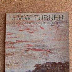Libros de segunda mano: J.M.W. TURNER. (1775-1851) DIBUJOS Y ACUARELAS DEL MUSEO BRITÁNICO. MUSEO DEL PRADO, 1983. Lote 146210378