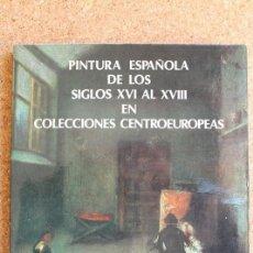 Libros de segunda mano: PINTURA ESPAÑOLA DE LOS SIGLOS XVI AL XVIII EN COLECCIONES CENTROEUROPEAS. MUSEO DEL PRADO. 1982. Lote 146214570