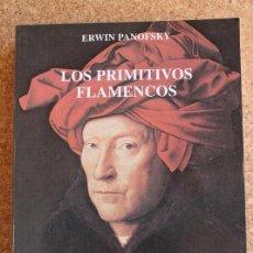 Libros de segunda mano: LOS PRIMITIVOS FLAMENCOS. PANOFSKY (ERWIN) MADRID, CÁTEDRA, 1998.. Lote 146237550