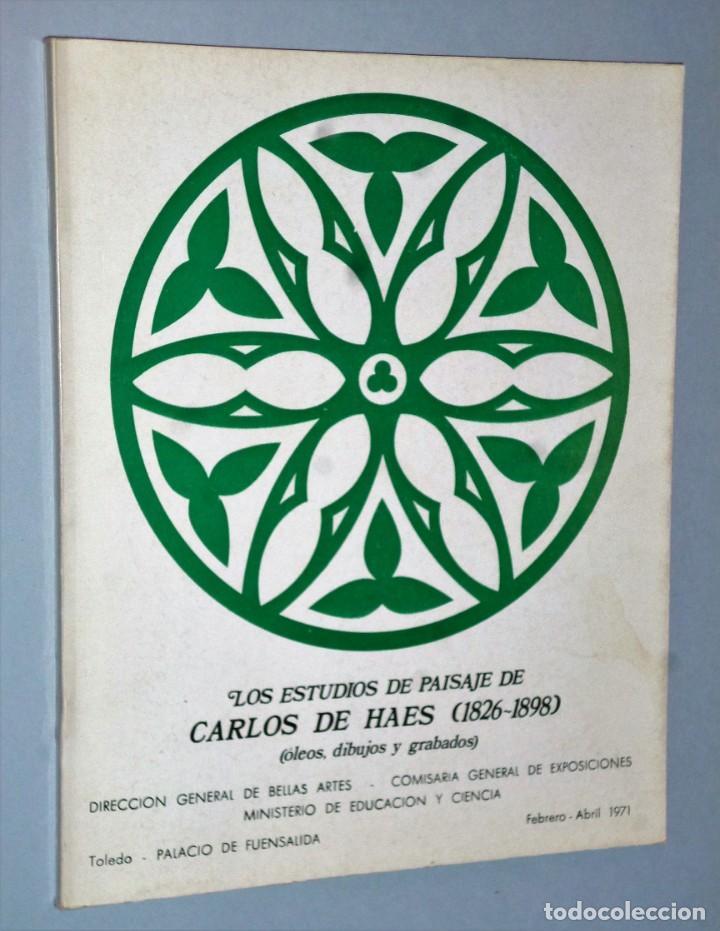 LOS ESTUDIOS DE PAISAJE DE CARLOS DE HAES (1826-1898) (OLEOS,DIBUJOS, GRABADOS) (Libros de Segunda Mano - Bellas artes, ocio y coleccionismo - Pintura)
