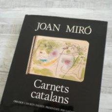 Libros de segunda mano: CARNETS CATALANS, JOAN MIRÓ (BARCELONA, 1980). Lote 146341322