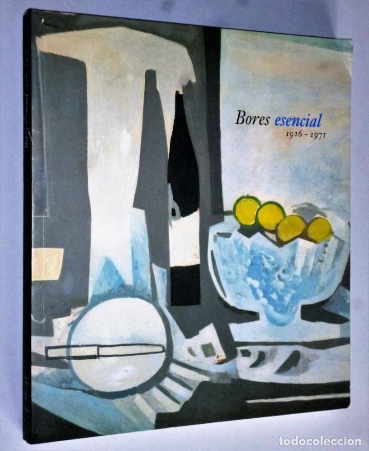 BORES ESENCIAL 1926 – 1971. (Libros de Segunda Mano - Bellas artes, ocio y coleccionismo - Pintura)