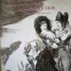 Libros de segunda mano: GOYA LOS CAPRICHOS - DIBUJOS Y AGUAFUERTES - CENTRAL HISPANO 1994. Lote 146485542