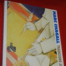 Libros de segunda mano: MARC CHAGALL - TRADICIONS JUEVES - CATALOGO EXPOSICION 1999. Lote 146539746