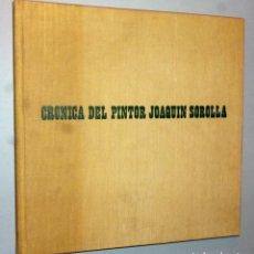 Libros de segunda mano: CRÓNICA DEL PINTOR JOAQUÍN SOROLLA. Lote 146619306