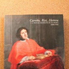 Libros de segunda mano: CARREÑO, RIZI, HERRERA Y LA PINTURA MADRILEÑA DE SU TIEMPO (1650-1700). . Lote 147214086