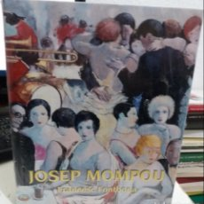 Libros de segunda mano: JOSEP MOMPOU - FONTBONA, FRANCESC / CATÁLEG D'ART (PRECINTADO). Lote 147236326