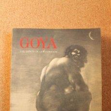 Libros de segunda mano: GOYA Y EL ESPÍRITU DE LA ILUSTRACIÓN. MADRID, MUSEO DEL PRADO, 1989. . Lote 147367110