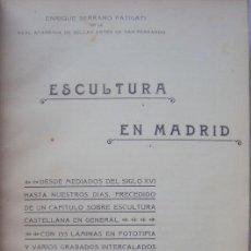 Libros de segunda mano: SERRANO FATIGATI ESCULTURA EN MADRID 1912 MUY ILUSTRADO. RARO. Lote 147410202