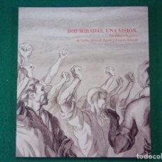 Libros de segunda mano: DOS MIRADAS, UNA VISIÓN. LOS DIBUJOS DE GUERRA DE CARLOS DE TEJADA Y JOAQUÍN VALVERDE / 2010. Lote 147593538