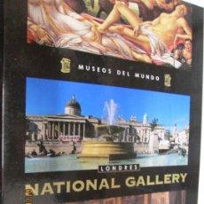 Libros de segunda mano: MUSEOS DEL MUNDO - NATIONAL GALERY LONDRES - EDITORIAL PLANETA DEAGOSTINI 2005. . Lote 147781698