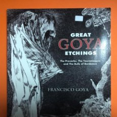 Libros de segunda mano: GREAT GOYA ETCHINGS - THE PROVERBS, THE TAUROMAQUIA AND THE BULLS OF BORDEAUX - FRANCISCO GOYA. Lote 148126162