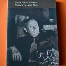 Libros de segunda mano: 35 AÑOS DE JOAN MIRÓ - RAFAEL SANTOS TORROELLLA - PARSIFAL EDICIONES - 1ª EDICION 1994. Lote 148153714