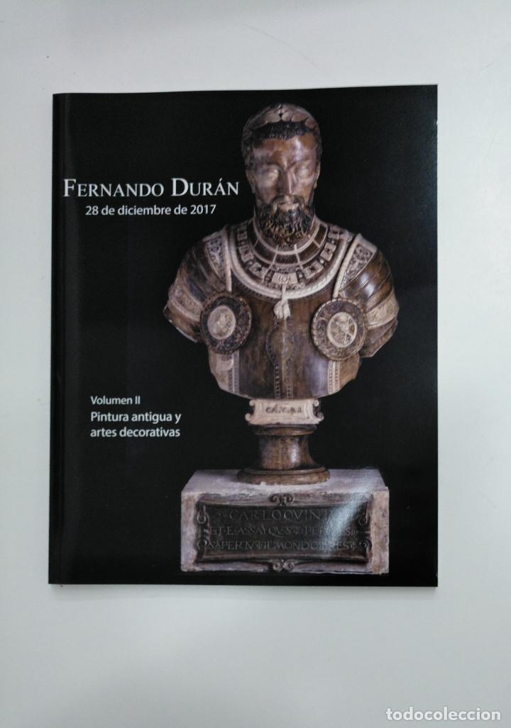 Libros de segunda mano: FERNANDO DURAN. 27 Y 28 DE DICIEMBRE DE 2017. VOLUMEN I Y II. PINTURA ANTIGUA Y ARTES. TDKR36 - Foto 2 - 148156018