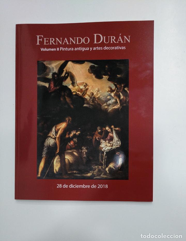 Libros de segunda mano: FERNANDO DURAN. VOLUMEN I Y II. SUBASTA ARTE CONTEMPORANEO. PINTURA ANTIGUA 27 DICIEMBRE 2018 TDKR36 - Foto 2 - 148158578