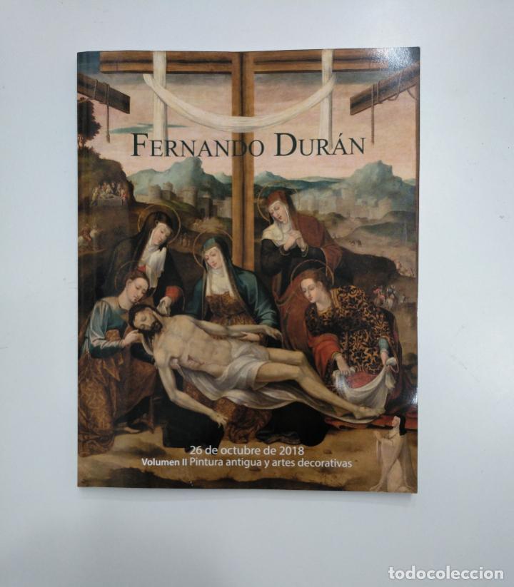 Libros de segunda mano: FERNANDO DURAN. VOLUMEN I Y II. PINTURA ANTIGUA Y ARTES DECORATIVAS. OCTUBRE 2018. tdkr36 - Foto 2 - 148159938