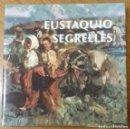 Libros de segunda mano: LIBRO DE EUSTAQUIO SEGRELLES. EDITORIAL APLECS D'ART, AÑO 2001. FIRMADO Y DEDICADO.. Lote 148506466