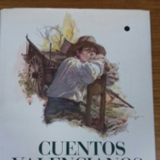 Libros de segunda mano: CUENTOS VALENCIANOS, POR VICENTE BLASCO IBÁÑEZ, ILUSTRADOS POR EUSTAQUIO SEGRELLES Y OTROS.. Lote 148592026