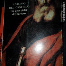 Libros de segunda mano: ANTONIO DEL CASTILLO, UN GRAN PINTOR DEL BARROCO, ED. DIPUTACIÓN DE CÓRDOBA. Lote 148627170