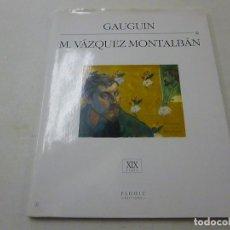 Libros de segunda mano: GAUGUIN -M.VAZQUEZ MONTALBAN-FLOHIC EDITIONS -N 1. Lote 148748914