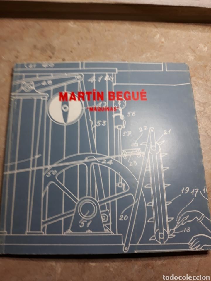 MARTÍN BEGUÉ MÁQUINAS CATÁLOGO (Libros de Segunda Mano - Bellas artes, ocio y coleccionismo - Pintura)